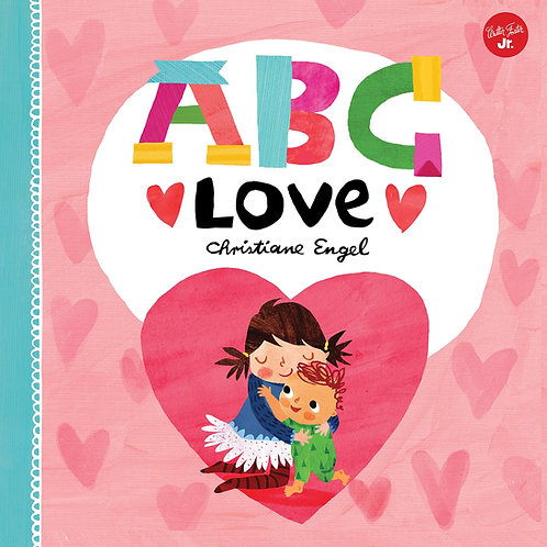 ABC Love: An endearing twist on learning your ABCs! (Board Book)