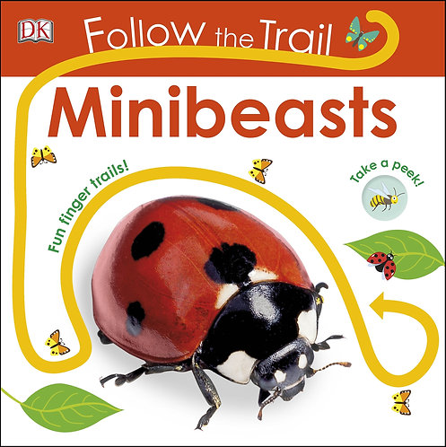 Follow the Trail Minibeasts: Take a Peek! Fun Finger Trails! (Board Book)
