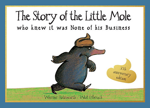 The Story Of The Little Mole Who Knew It Was None Of His Business (Hardcover)