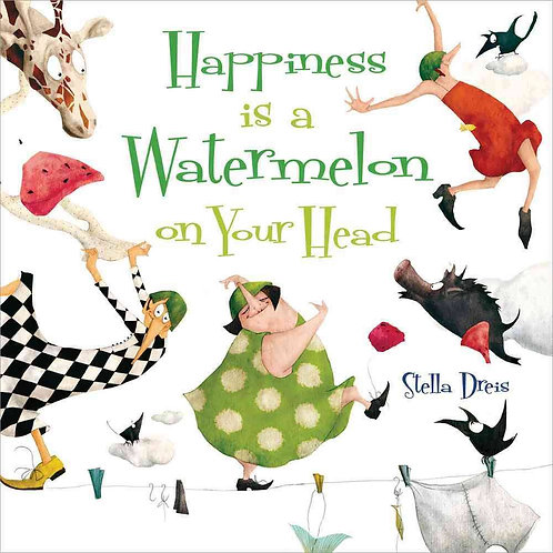 Happiness is a Watermelon on Your Head (Paperback)