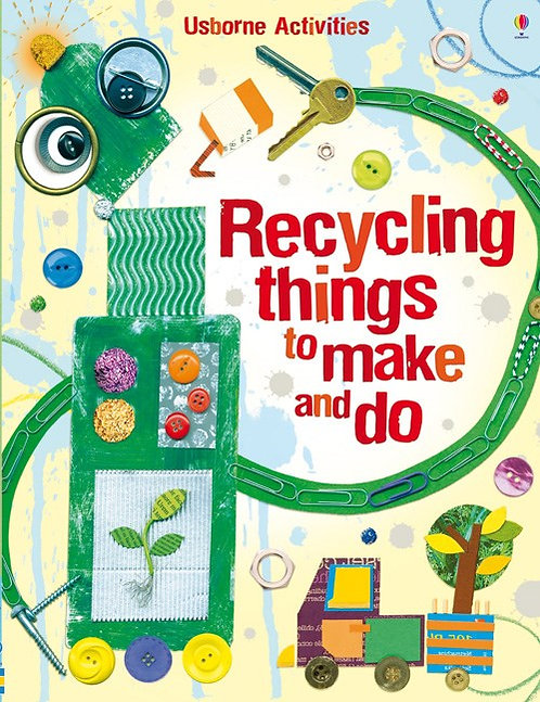 Recycling Things to Make and Do (Paperback)
