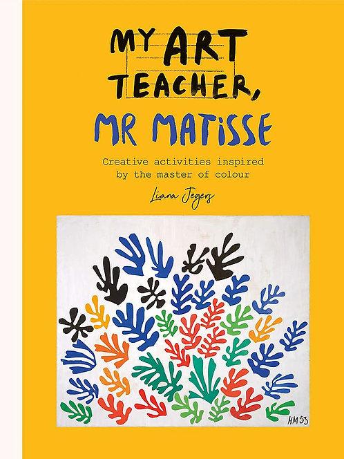 My Art Teacher, Mr Matisse (Paperback)