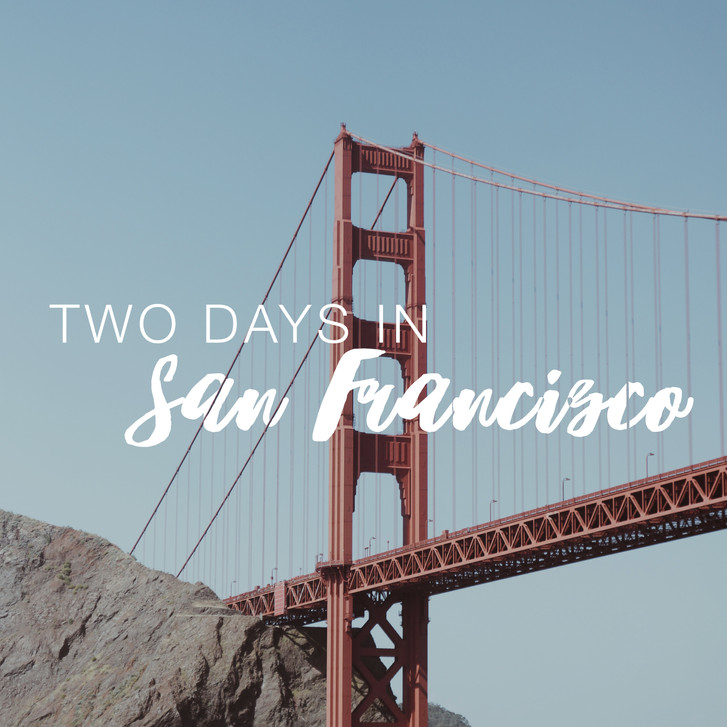 Two Days In San Fransisco