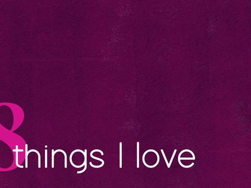 8 THINGS I LOVE / #2