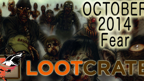 October 2014 Loot Crate Review: FEAR!