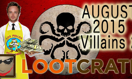 August 2015 Loot Crate Review: VILLAINS 2!