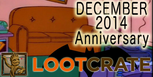 December 2014 Loot Crate Review: ANNIVERSARY!