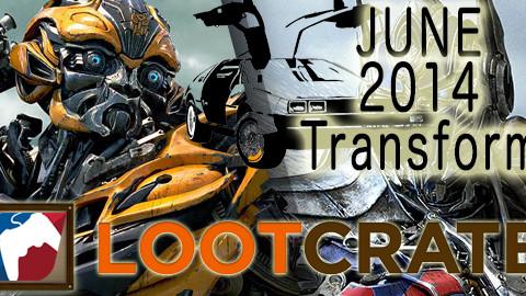 June 2014 Loot Crate Review: Transform!