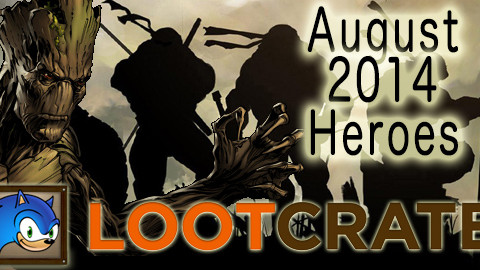 August 2014 Loot Crate Review: Heroes!