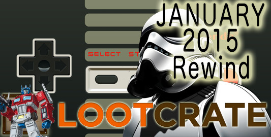 January 2015 Loot Crate Review: REWIND!