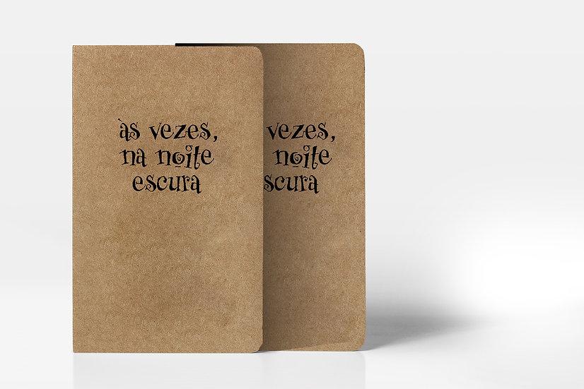 Às vezes, na noite escura: Caderneta + Livro + Print + E-book