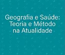 TEORIA_E_METODO_GEOSAUDE_2019.webp
