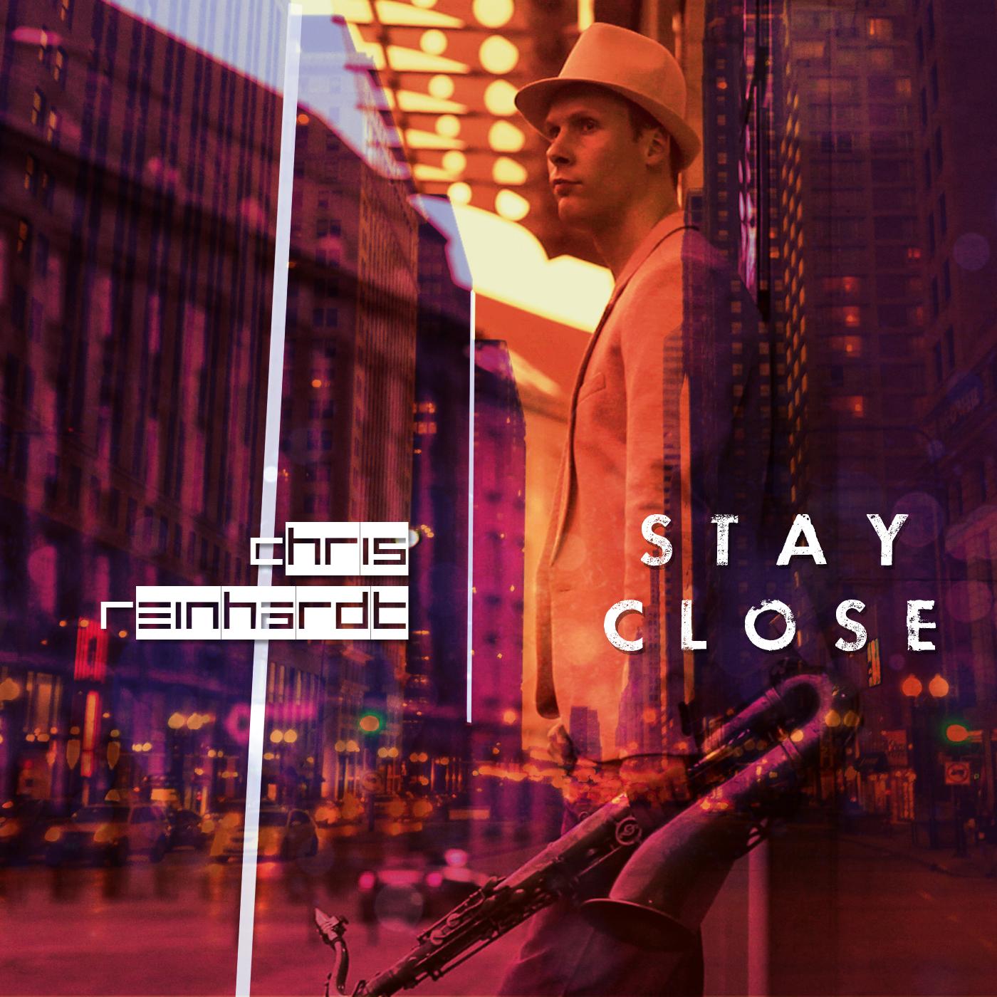 Chris Reinhardt - Stay Close