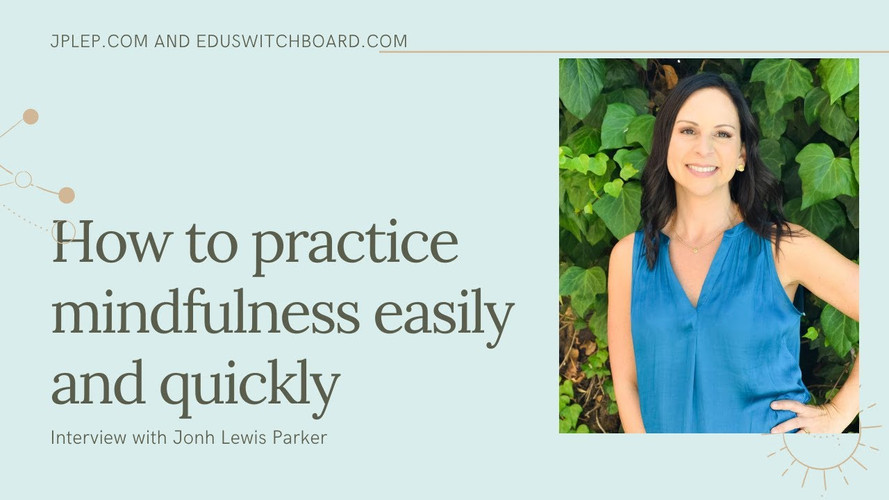 How to Practice Mindfulness Easily and Quickly!