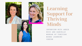 Learning Support for Thriving Minds:  Interview with Thriving Minds Learning Center