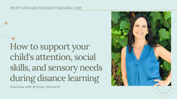 How to Support your Child's Attention, Social Skills, and Sensory Needs during Distance Learning!