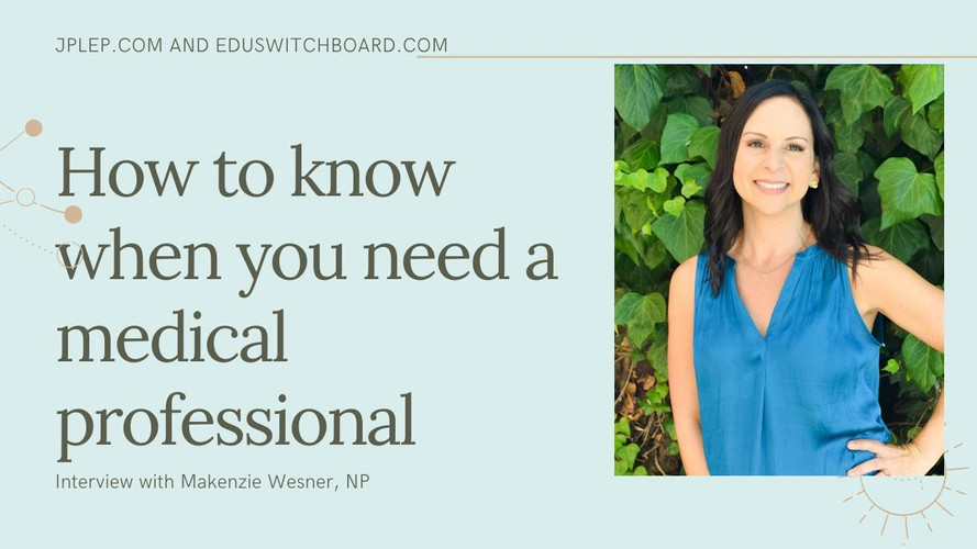 How to know when you need a Medical Professional!