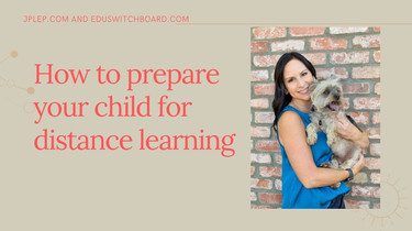 How to Prepare your Child for Distance Learning!