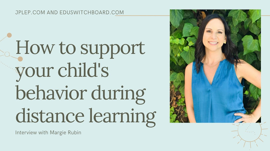 How to Support your Child's Behavior during Distance Learning!