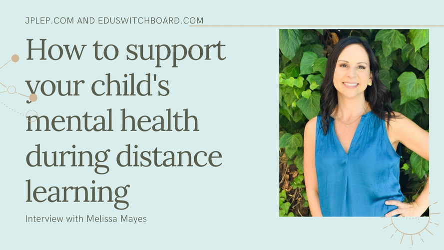 How to Support your Child's Mental Health during Distance Learning.