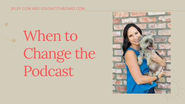 When to Change the Podcast
