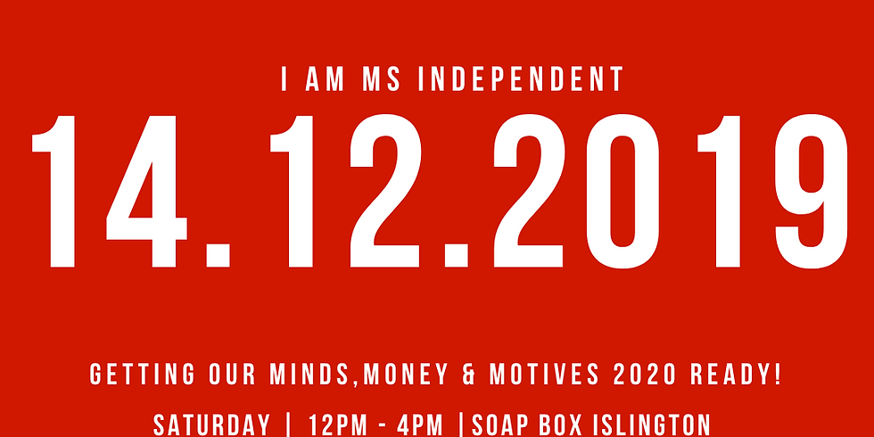 I am Ms Independent - Getting you 2020 ready