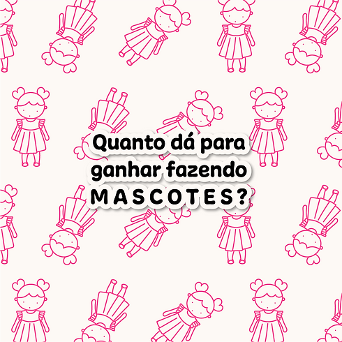 Quanto_dá_para_ganhar_fazendo_mascotes_