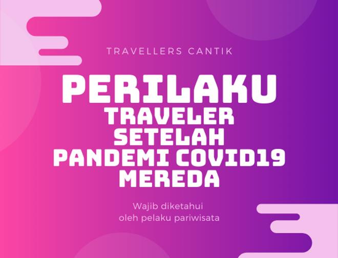 Perilaku Traveler setelah pandemi covid19