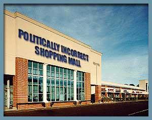 politically incorrect shopping mall