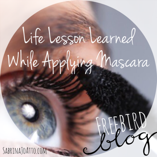 A Life Lesson Learned While Applying Mascara