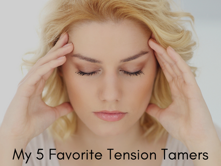 5 of My Favorite Tension Tamers