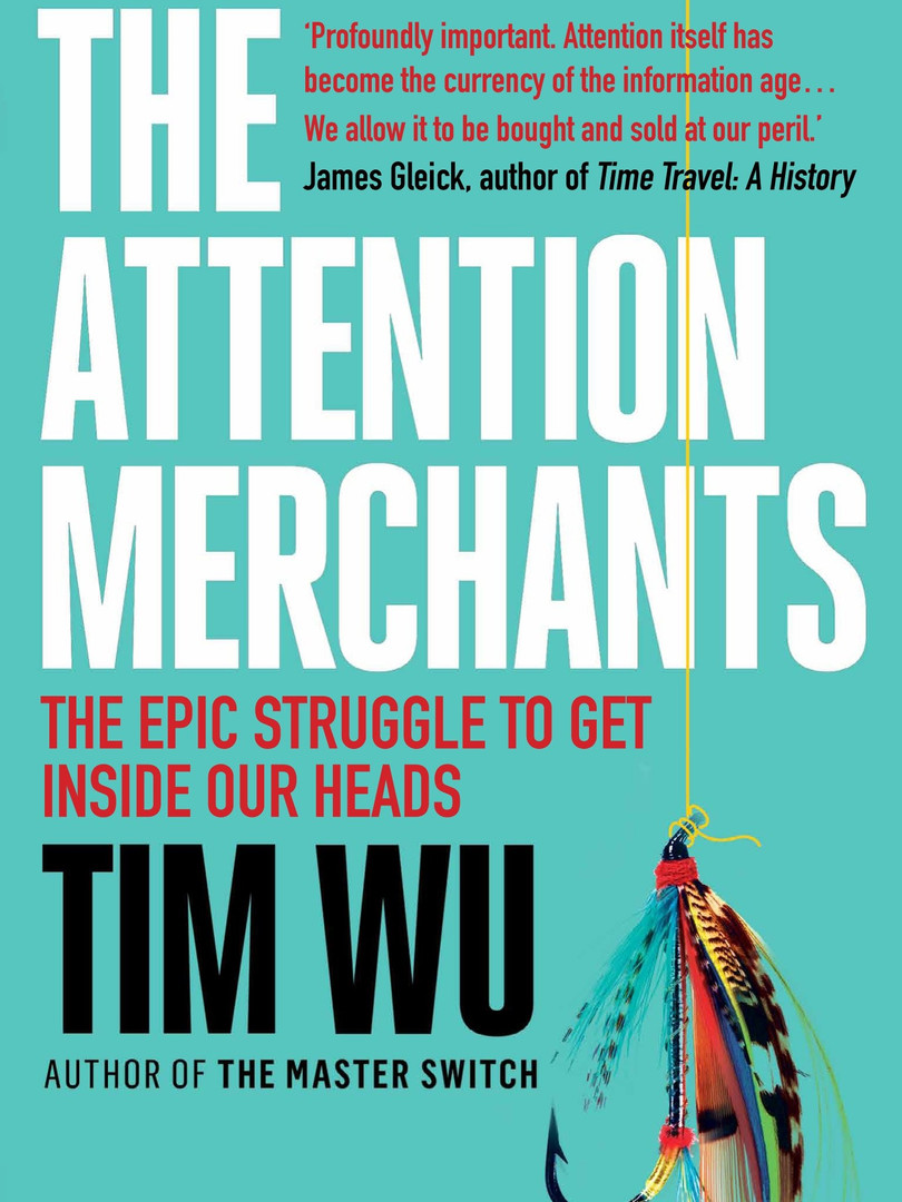 Attention Merchants by Tim Wu