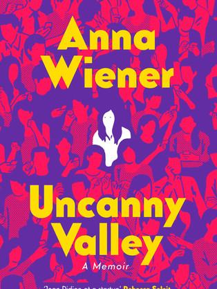 Uncanny Valley by Anna Weiner