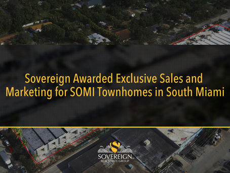Sovereign Awarded Exclusive Sales and Marketing for SOMI Townhomes in South Miami