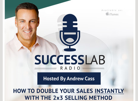 """Episode - 10 """"How To Double Your Sales Instantly with The 2x3 Selling Method"""" with Andrew Cass"""