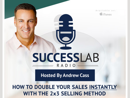 "Episode - 10 ""How To Double Your Sales Instantly with The 2x3 Selling Method"" with Andrew Cass"