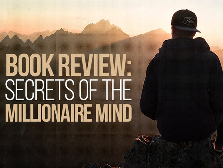 BOOK REVIEW – Secrets of the Millionaire Mind