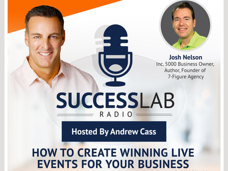 "Episode - 9 ""How To Create Winning LIVE Events For Your Business"" with Guest, Josh Nelson"