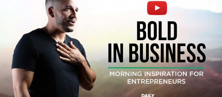 [VIDEO] BOLD IN BUSINESS   Fearless & Courageous Entrepreneurship