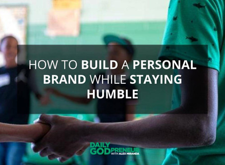 How to Build a Personal Brand While Staying Humble