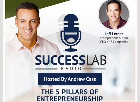 "Episode 1 – ""The Five Pillars Of Entrepreneurship"" With Guest, Jeff Lerner"