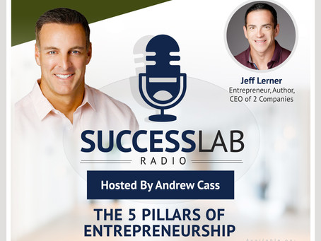"Episode 1 – ""The Five Pillars Of Entrepreneurship"" With Guest, Jeff Lerner"
