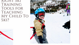 How in the World Do I... Find the Right Ski Training Tools for Teaching My Child to Ski?