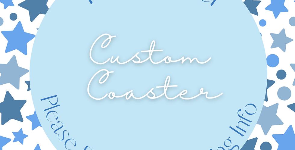 Custom Coaster (Single)