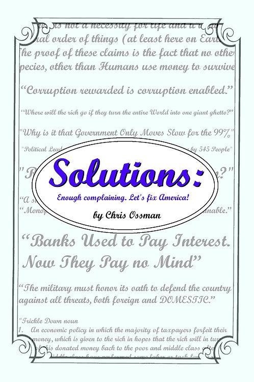 Solutions: Enough complaining. Let's fix America
