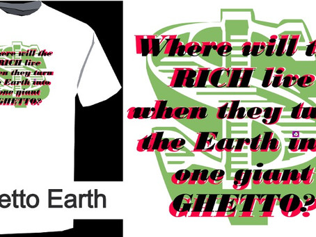Where will the rich go when they turn Earth into one giant ghetto?
