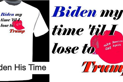 Biden His Time