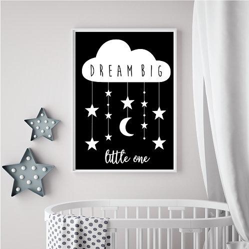 Dream Big Little One Print- Black & White