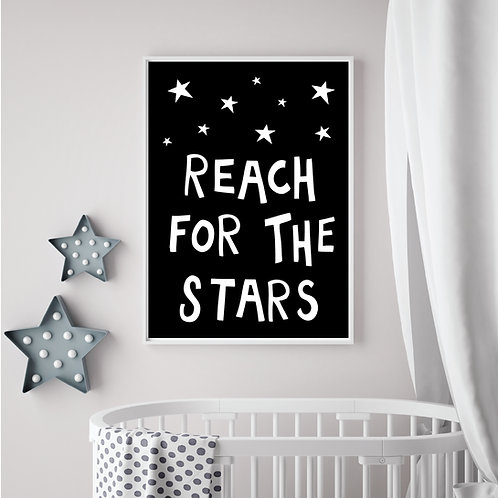 Reach for the stars print- Black & white