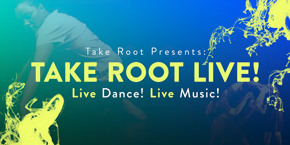 Take Root Presents: Take Root LIVE!